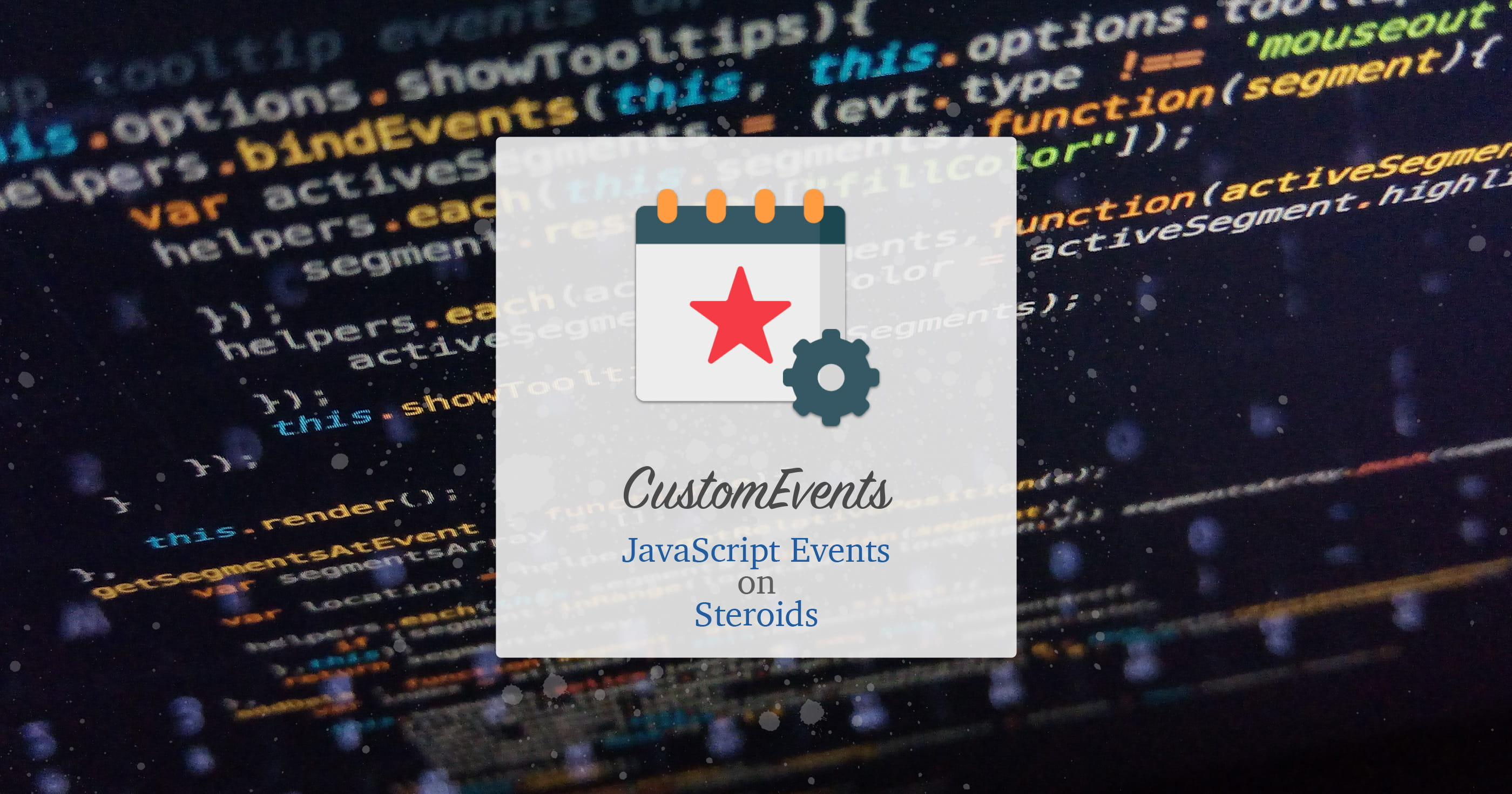 CustomEvents: JavaScript Events on steroids 🏋️‍♂️